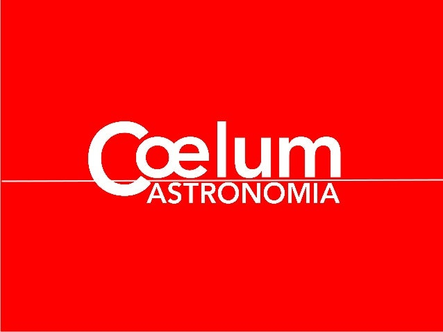 www.coelum.com Coelum is the most diffused Astronomy Press brand in Italy. Coelum Astronomia born in 1997 in Venice, and t...