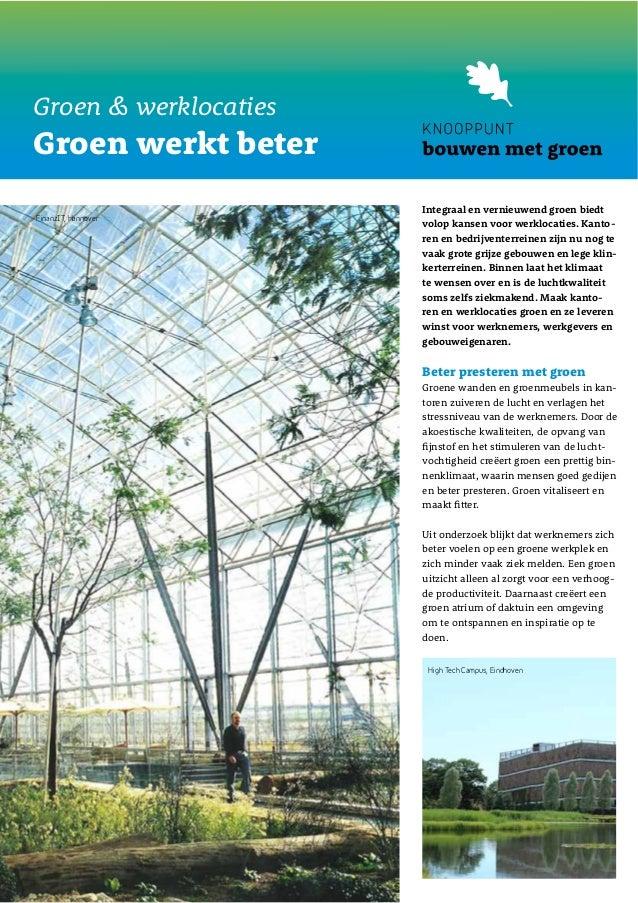 Integraal en vernieuwend groen biedtvolop kansen voor werklocaties. Kanto-ren en bedrijventerreinen zijn nu nog tevaak gro...