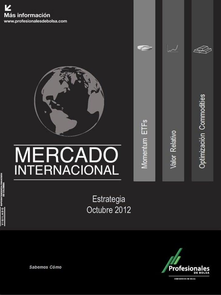 Mercado Internacional                  Octubre 2012                         Estrategia                        Octubre 2012