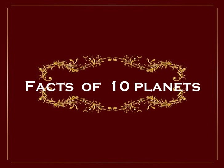 Facts  of  10 planets