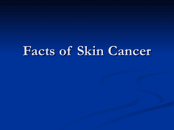 Facts of Skin Cancer