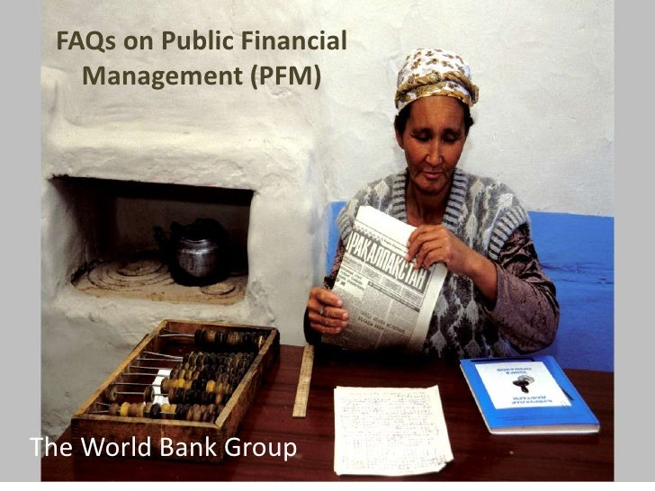 FAQs on Public Financial   Management (PFM)The World Bank Group