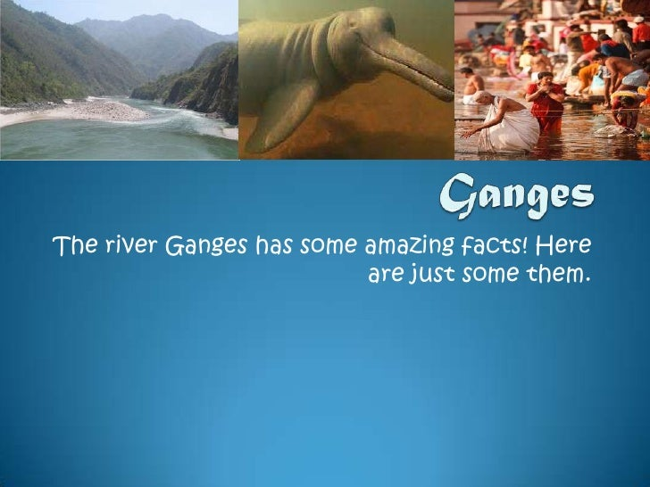 Facts on the river ganges