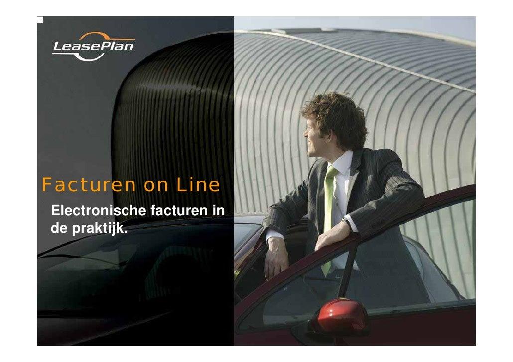 Facturen on Line Electronische facturen in de praktijk.