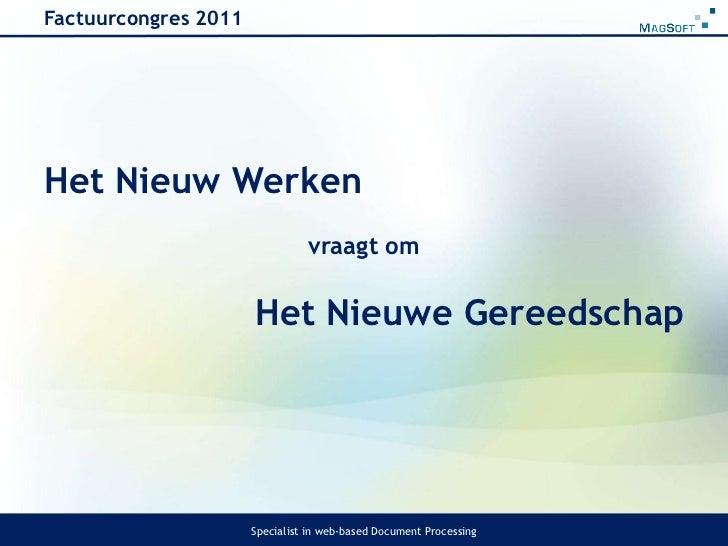 Het Nieuw Werken<br />vraagt om <br />Het Nieuwe Gereedschap<br />Factuurcongres 2011<br />