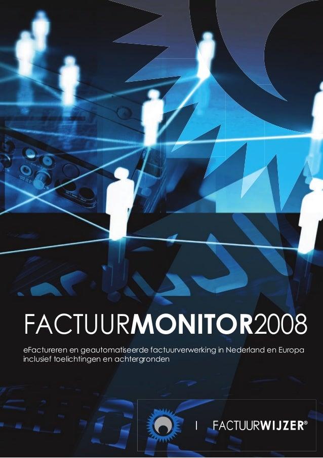 Factuurmonitor2008 Factuurmonitor2008 eFactureren en geautomatiseerde factuurverwerking in Nederland en Europa inclusief t...