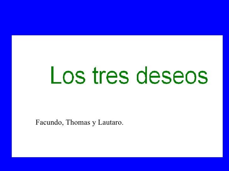 Facundo, Thomas y Lautaro.