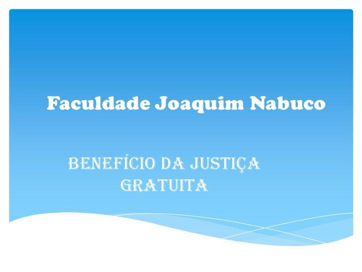 Faculdade Joaquim Nabuco<br />Benefício da justiça Gratuita<br />