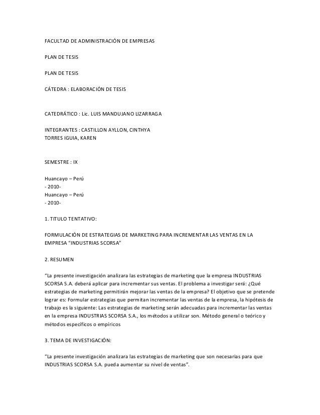 FACULTAD DE ADMINISTRACIÓN DE EMPRESAS PLAN DE TESIS PLAN DE TESIS CÁTEDRA : ELABORACIÓN DE TESIS CATEDRÁTICO : Lic. LUIS ...