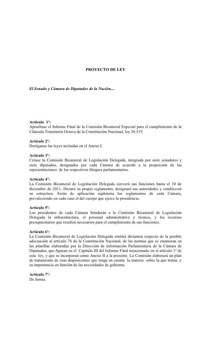 PROYECTO DE LEY    El Senado y Cámara de Diputados de la Nación,...     Artículo 1º: Apruébase el Informe Final de la Comi...
