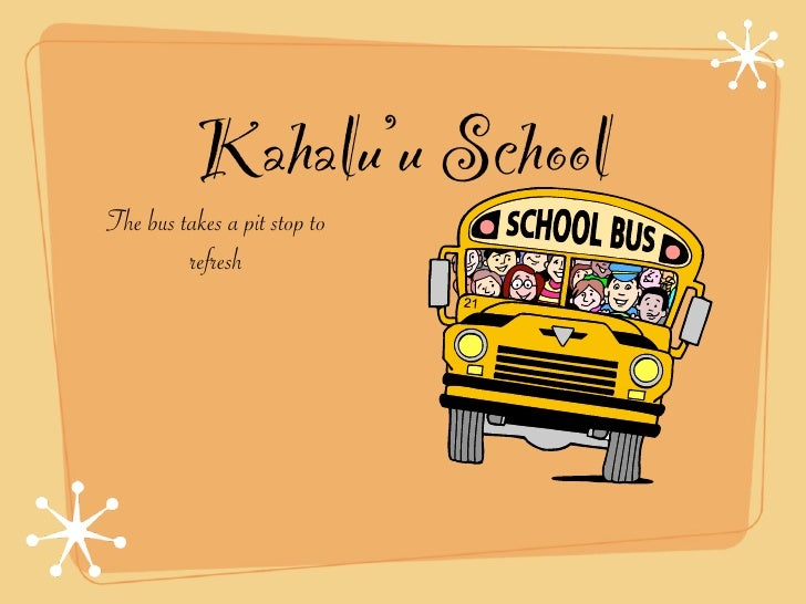 Kahalu'u School The bus takes a pit stop to          refresh