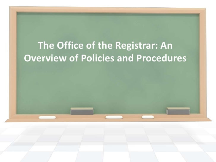 The Office of the Registrar: AnOverview of Policies and Procedures