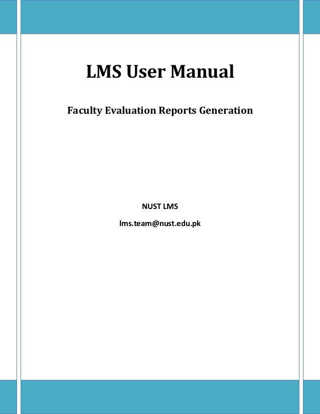 LMS User ManualFaculty Evaluation Reports Generation               NUST LMS          lms.team@nust.edu.pk