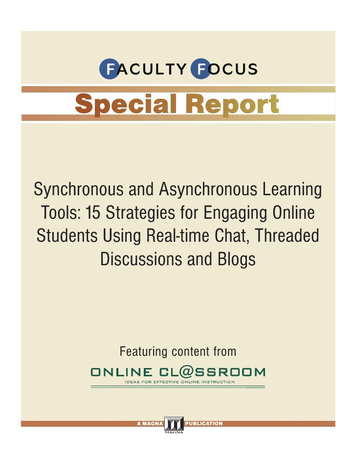 Synchronous and Asynchronous Learning  Tools: 15 Strategies for Engaging Online Students Using Real-time Chat, Threaded   ...