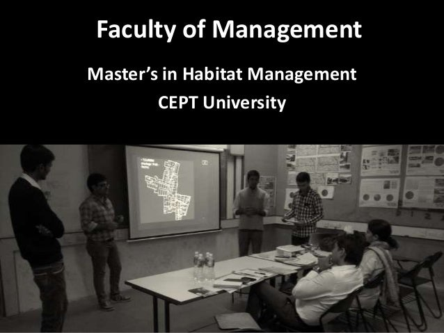 Faculty of Management Master's in Habitat Management CEPT University