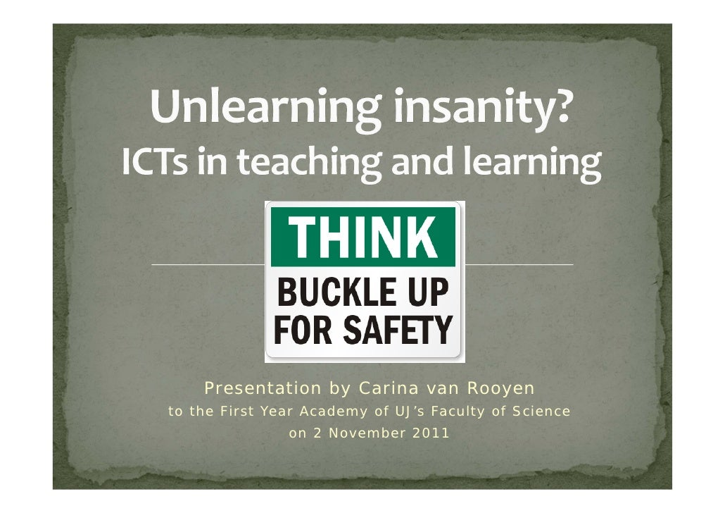Presentation by Carina van Rooyento the First Year Academy of UJ's Faculty of Science               on 2 November 2011