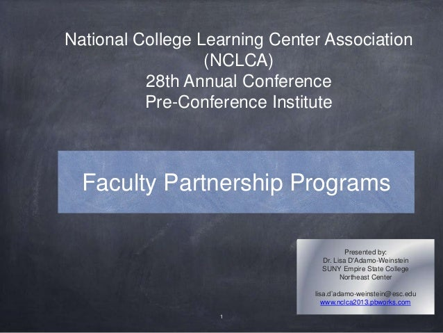 Faculty Partnership Programs Presented by: Dr. Lisa D'Adamo-Weinstein SUNY Empire State College Northeast Center lisa.d'ad...