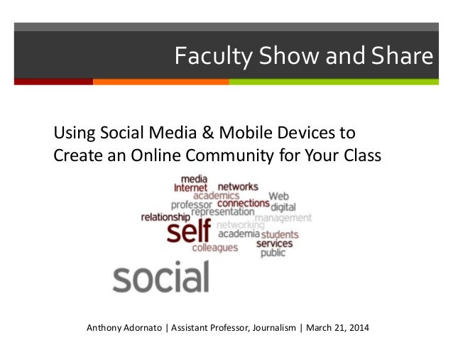 Using Social Media & Mobile Devices to Create an Online Community for Your Class