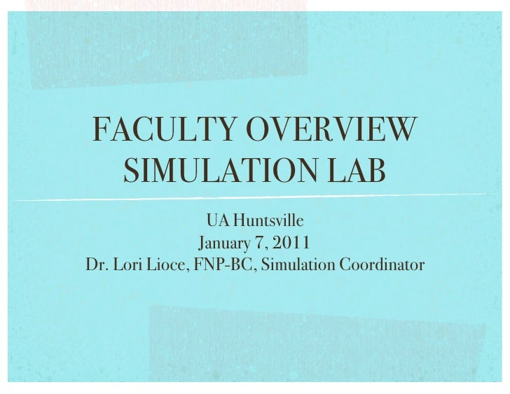 Faculty Simulation Overview Sp 2011