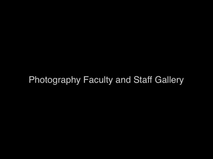 Photography Faculty & Staff slideshow
