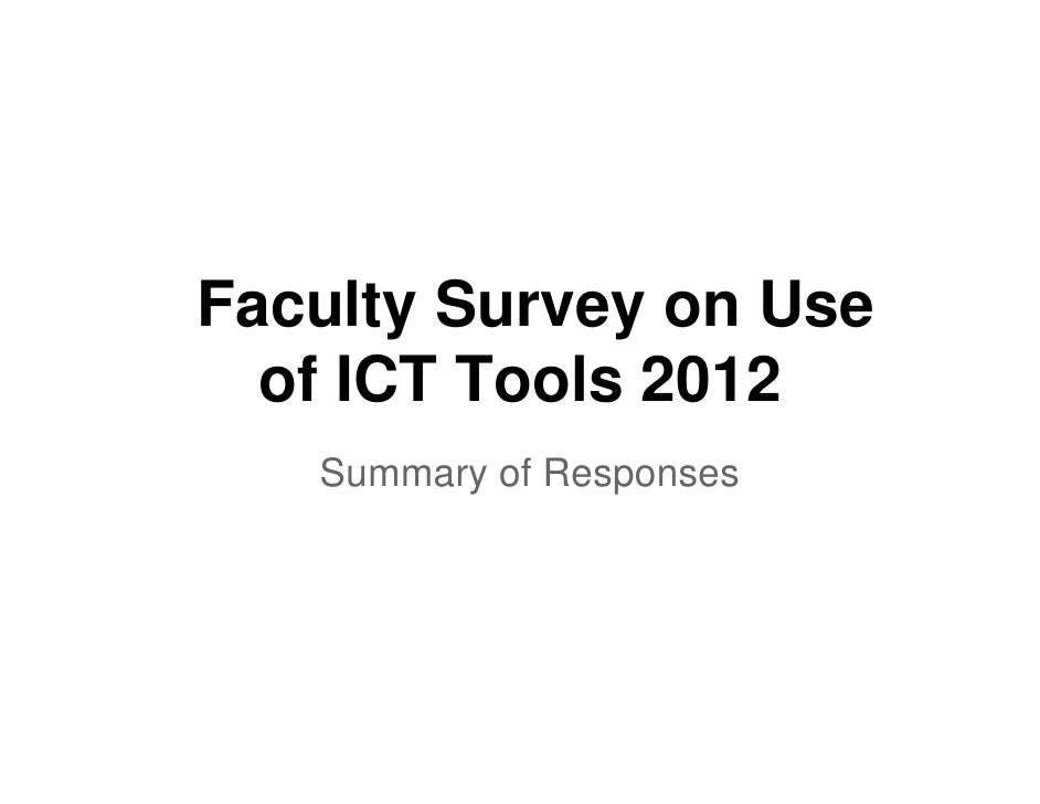 Faculty Survey on Use  of ICT Tools 2012   Summary of Responses