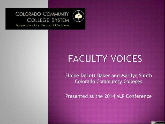 Elaine DeLott Baker and Marilyn Smith Colorado Community Colleges Presented at the 2014 ALP Conference