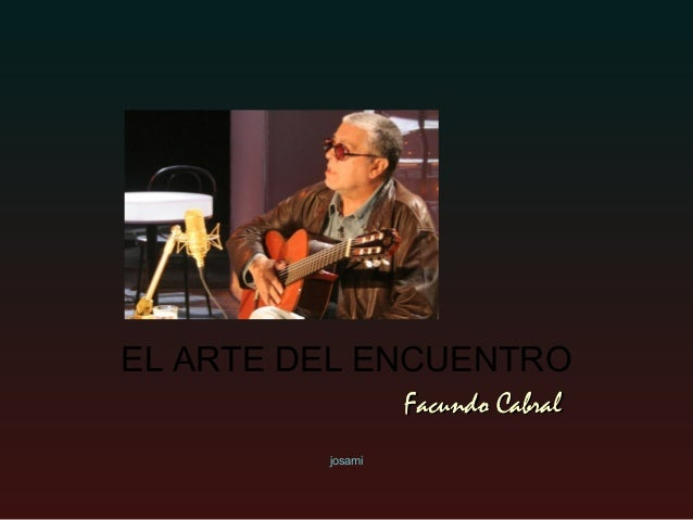 EL ARTE DEL ENCUENTRO                  Facundo Cabral         josami