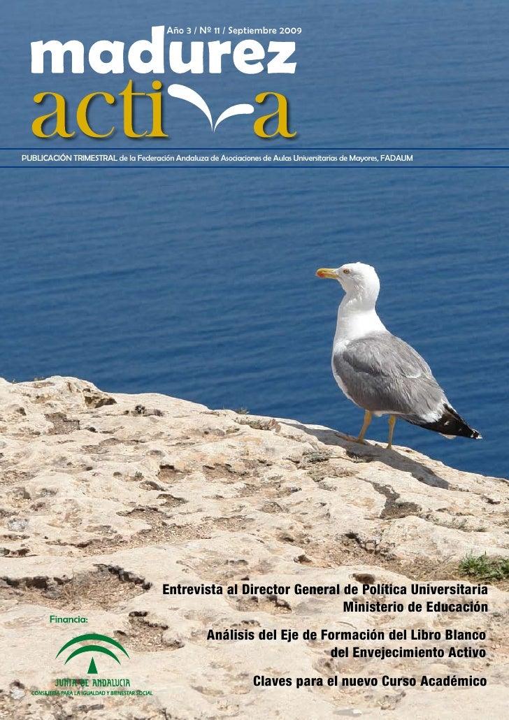 Año 3 / Nº 11 / Septiembre 2009     PUBLICACIÓN TRIMESTRAL de la Federación Andaluza de Asociaciones de Aulas Universitari...