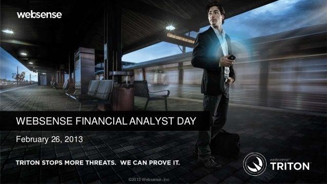 WEBSENSE FINANCIAL ANALYST DAYFebruary 26, 2013                    ©2013 Websense, Inc.