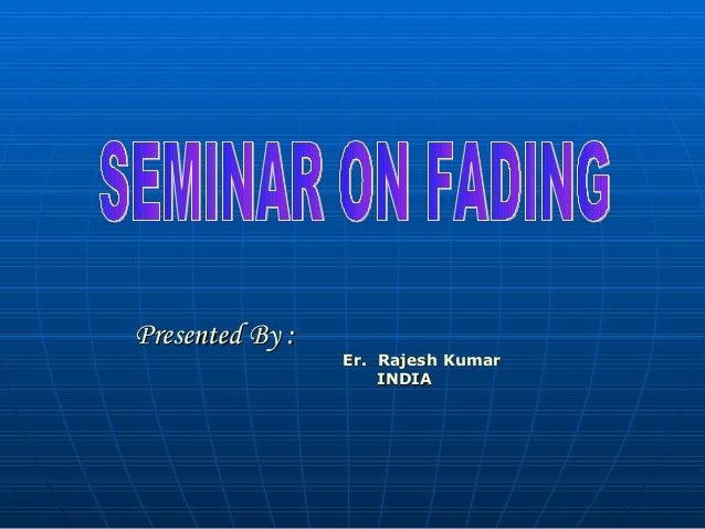 Presented By :Presented By :Er. Rajesh KumarEr. Rajesh KumarINDIAINDIA