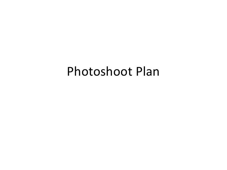 Photoshoot Plan<br />