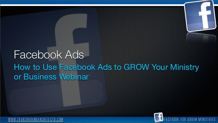 Facebook Ads   How to Use Facebook Ads to GROW Your Ministry   or Business Webinarwww.churchbrandarchitects.com          F...