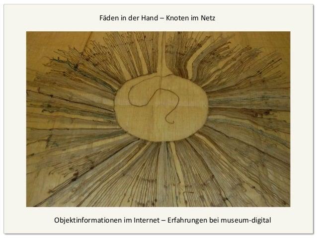 Fäden in der Hand – Knoten im NetzObjektinformationen im Internet – Erfahrungen bei museum-digital