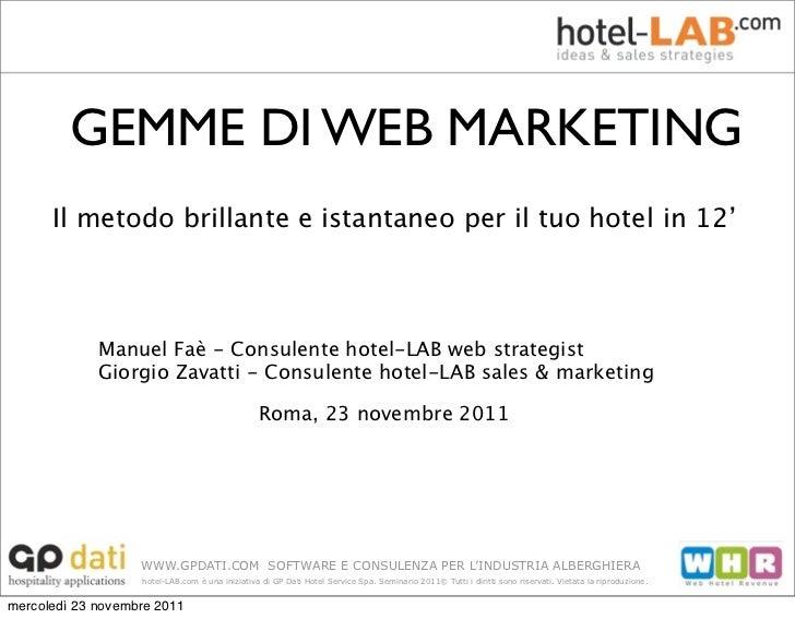 GEMME DI WEB MARKETING      Il metodo brillante e istantaneo per il tuo hotel in 12'             Manuel Faè - Consulente h...