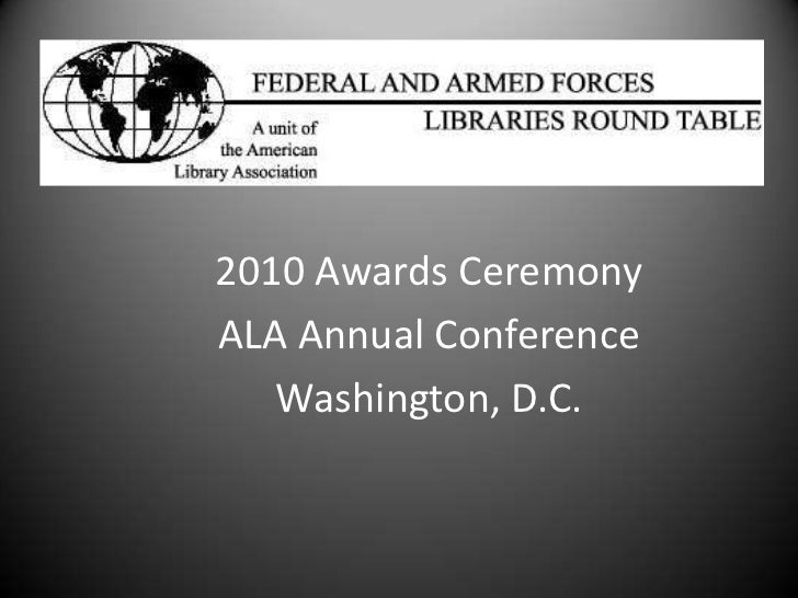 2010 Awards Ceremony<br />ALA Annual Conference<br />Washington, D.C.<br />
