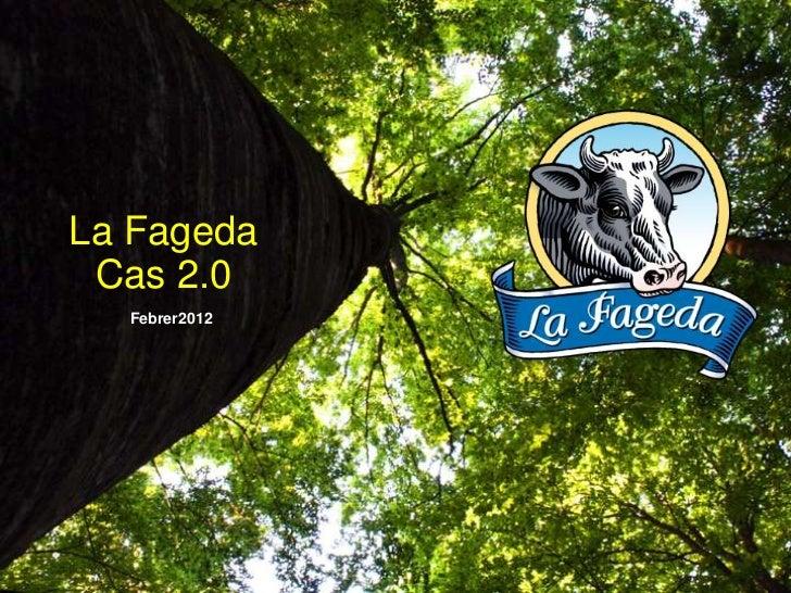 La Fageda. Cas 2.0