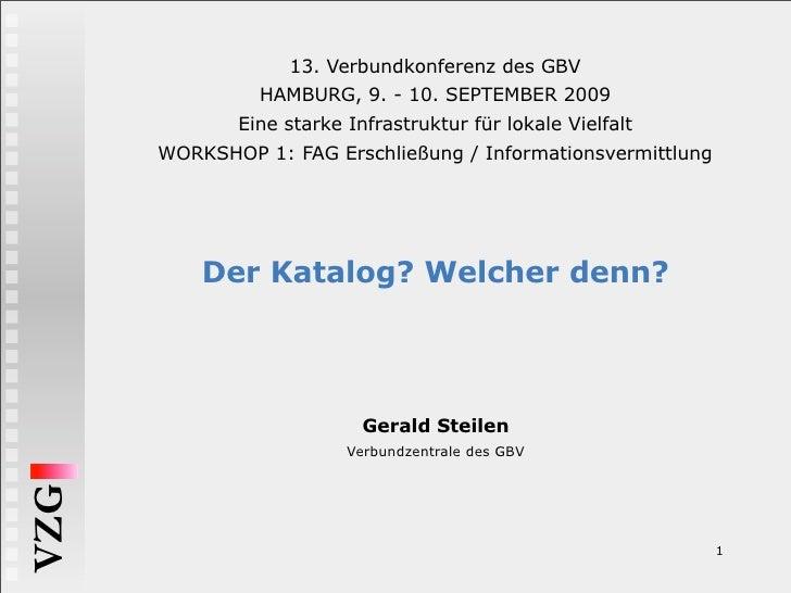 13. Verbundkonferenz des GBV                HAMBURG, 9. - 10. SEPTEMBER 2009              Eine starke Infrastruktur für lo...