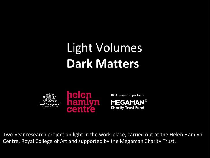 Two-year research project on light in the work-place, carried out at the Helen Hamlyn Centre, Royal College of Art and sup...