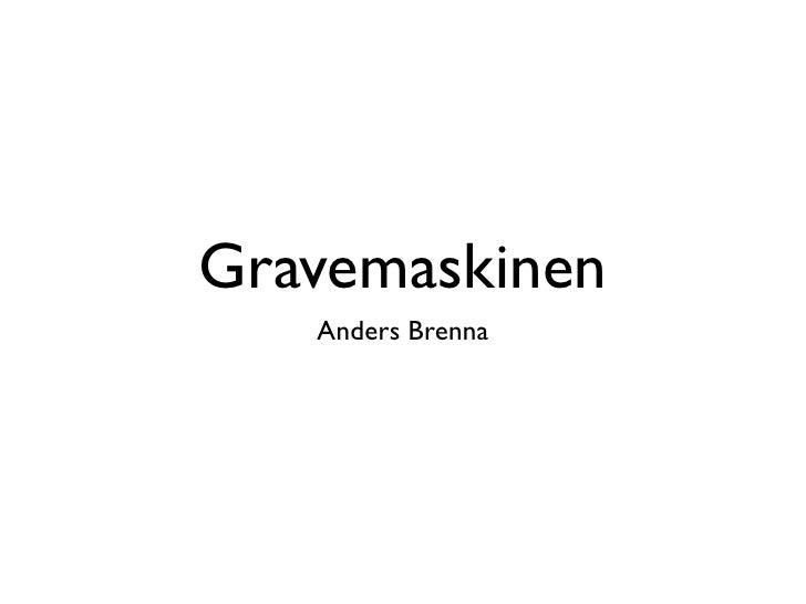 Gravemaskinen    Anders Brenna