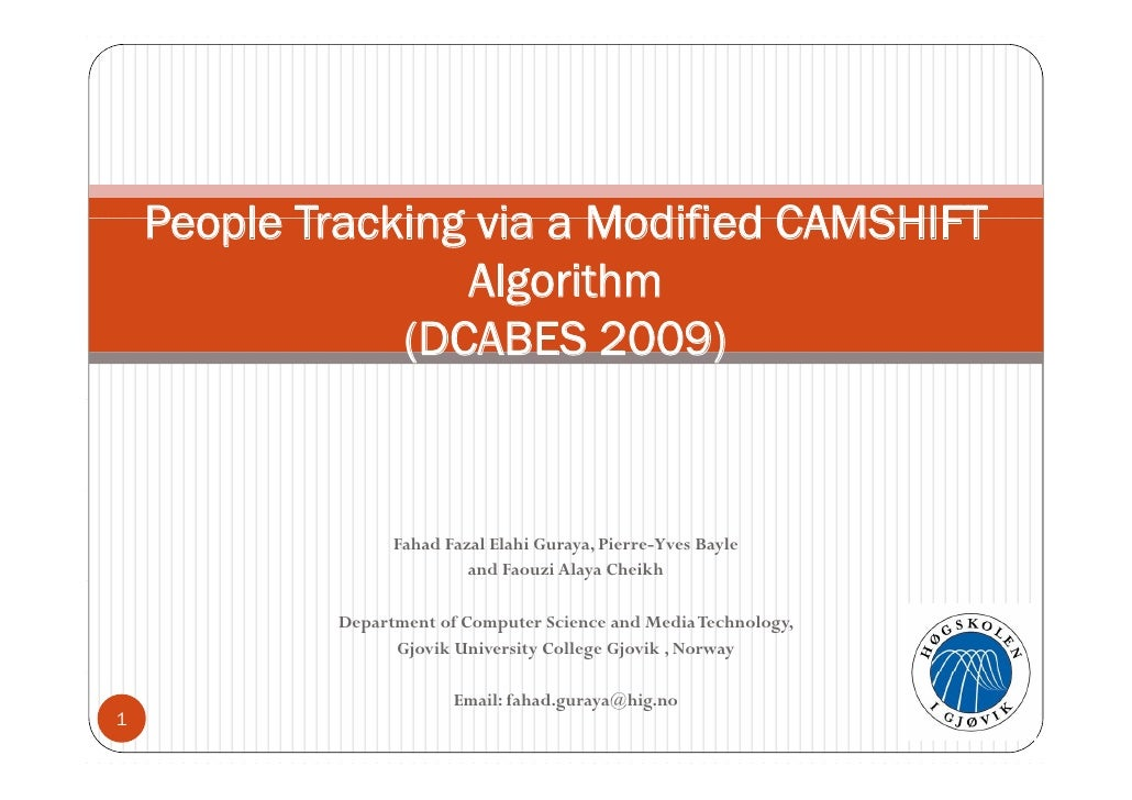 People Tracking via a Modified CAMSHIFT                    Algorithm                 (DCABES 2009)                      Fa...