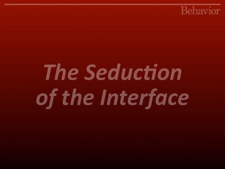 TheSeduc)on oftheInterface