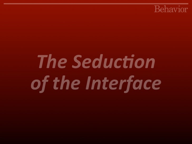 The Seduction of the Interface