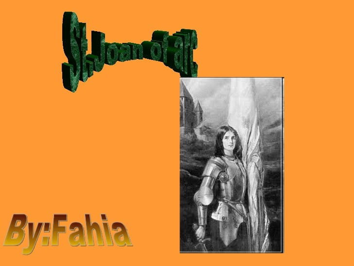St.Joan of arc By:Fahia