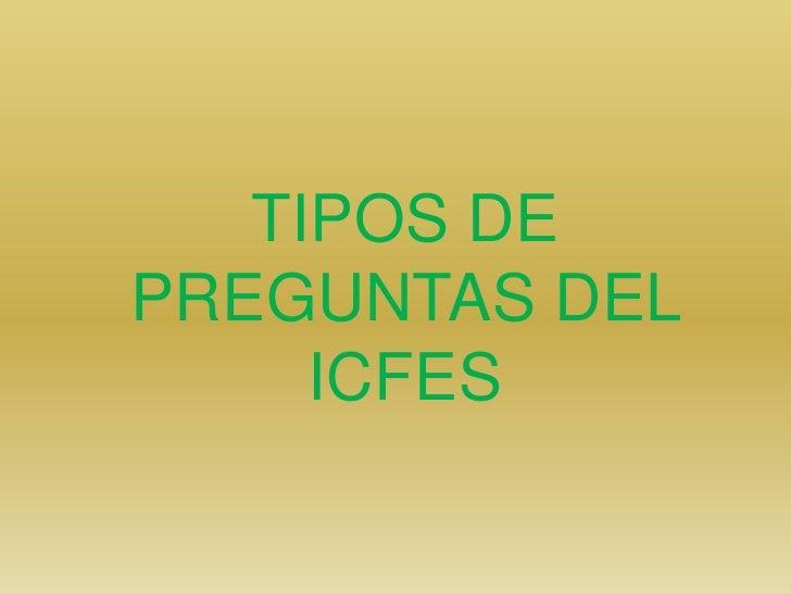TIPOS DE PREGUNTAS DEL      ICFES