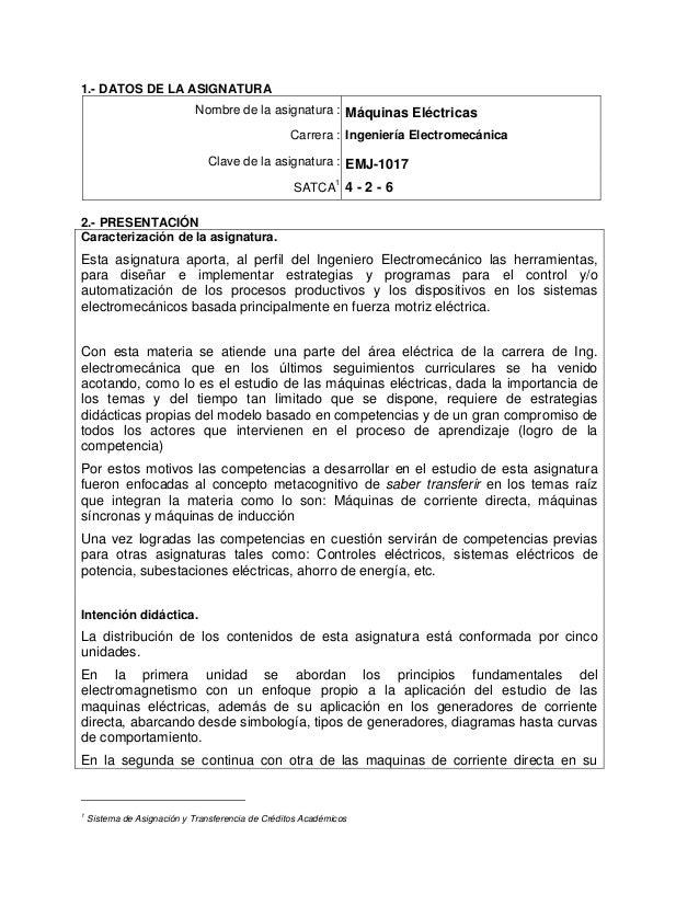 1.- DATOS DE LA ASIGNATURA Nombre de la asignatura : Máquinas Eléctricas Carrera : Ingeniería Electromecánica Clave de la ...