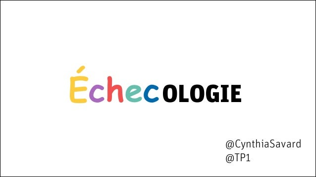 Échecologie en design au FailCampMTL 2014