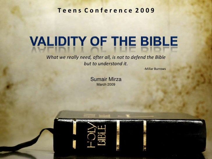 Teens Conference 2009     What we really need, after all, is not to defend the Bible                  but to understand it...