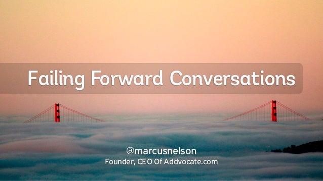 Failing Forward Conversations
