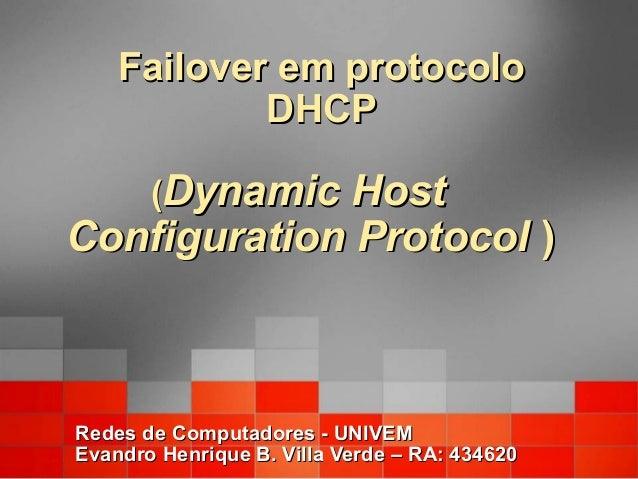 Failover em protocoloFailover em protocolo DHCPDHCP ((Dynamic HostDynamic Host Configuration ProtocolConfiguration Protoco...