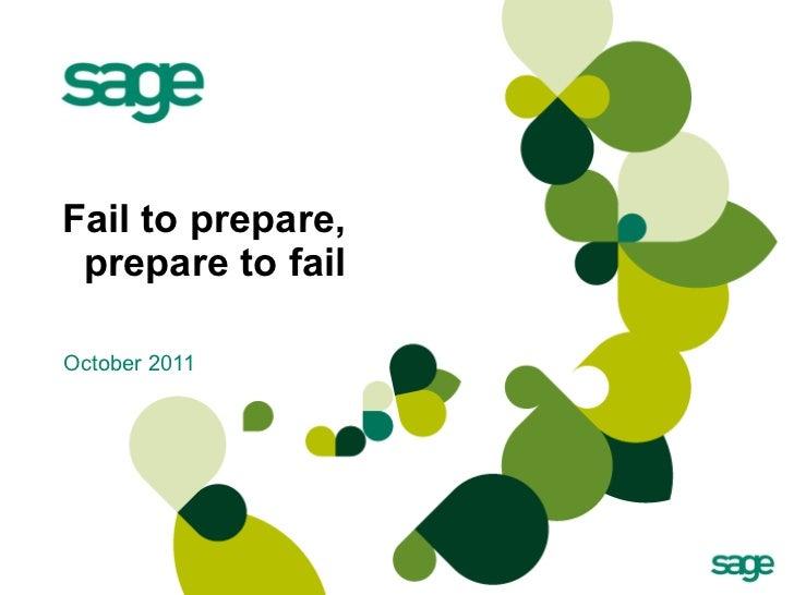 Fail to prepare,    prepare to fail October 2011